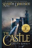 Seventh Dimension - The Castle: A Young Adult Fantasy (Seventh Dimension Series Book 3)