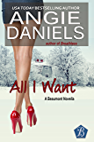 All I Want (The Beaumonts Book 11)
