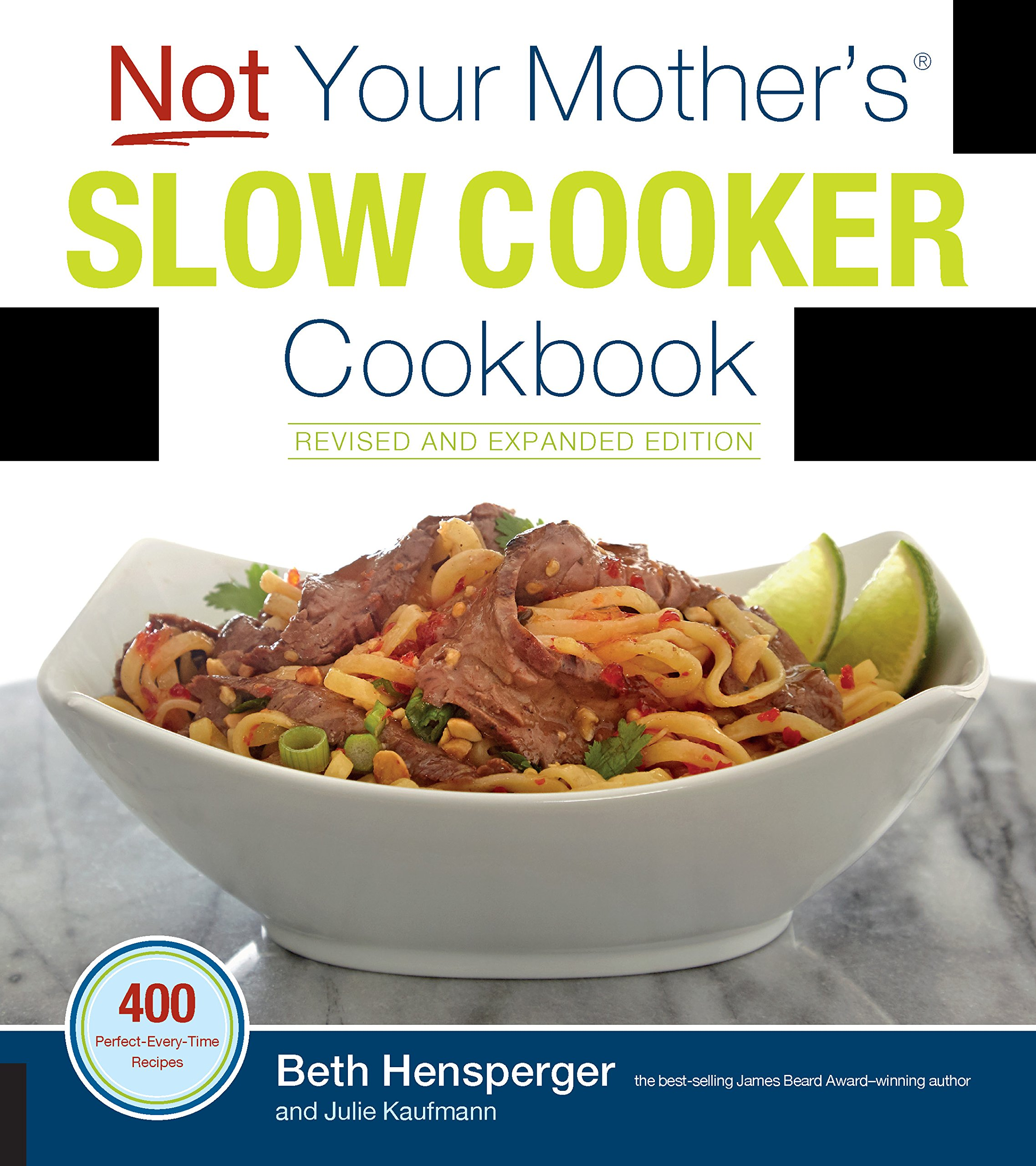 Not Your Mothers Slow Cooker Cookbook, Revised and Expanded ...