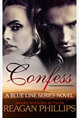Confess (The Blue Line Series Book 1) Kindle Edition