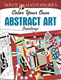 Color Your Own Modern Art Masterpieces Dover Art Coloring