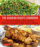 Arabian Nights Cookbook: From Lamb Kebabs to Baba Ghanouj, Delicious Homestyle Middle Eastern Cooking