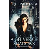 A Shiver of Shadows (The Hell Gate Series Book 2)