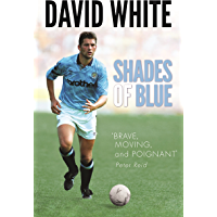 Shades of Blue: The Life of a Manchester City Legend and the Story that Shook Football