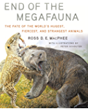 End of the Megafauna: The Fate of the World's Hugest, Fiercest, and Strangest Animals (English Edition)