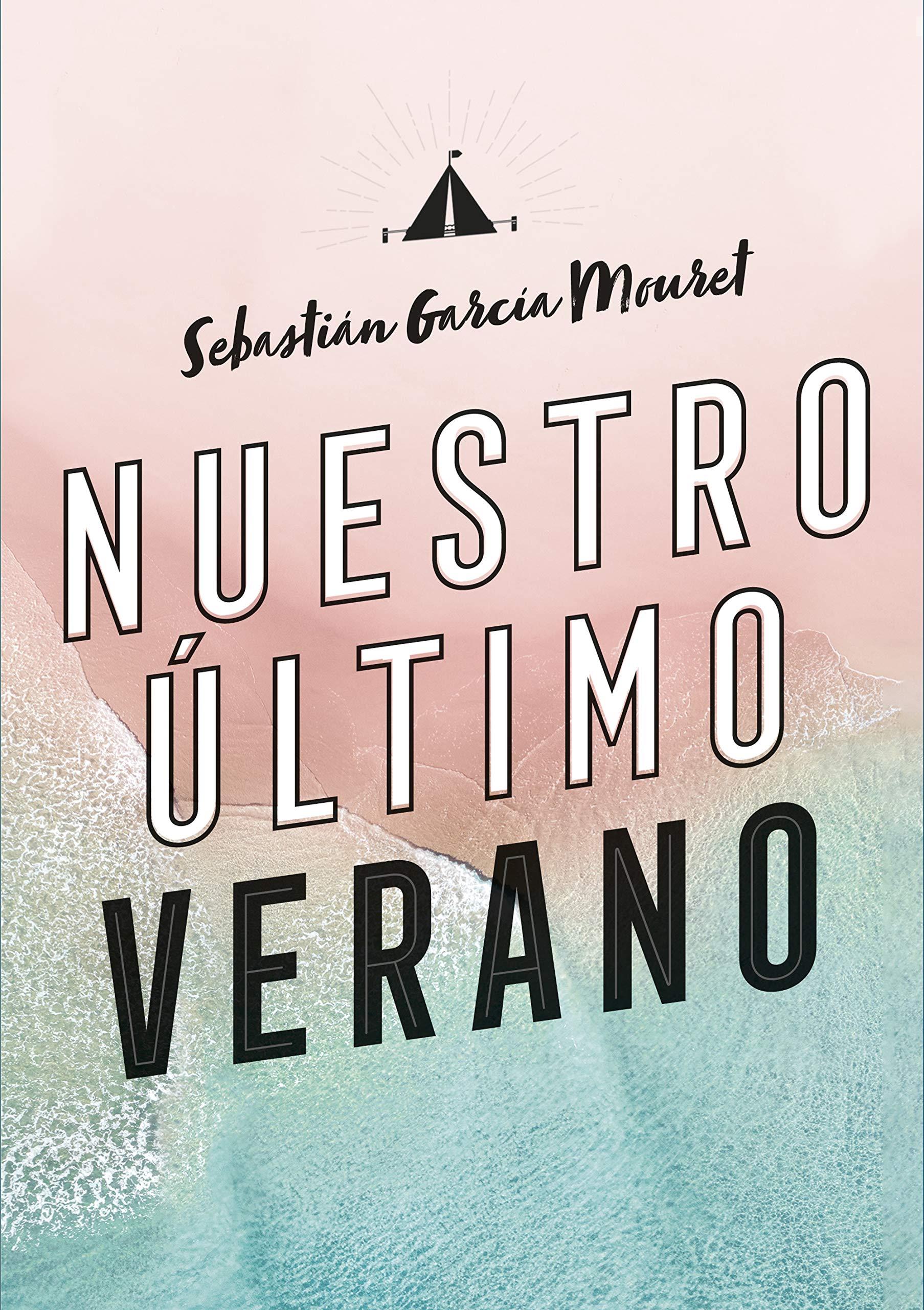Nuestro último verano (Sin límites): Amazon.es: García Mouret, Sebastián: Libros
