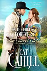 On the Edge of Forever: A Sweet Historical Western Romance (The Gilbert Girls Book 6) Kindle Edition
