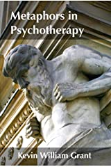 Metaphors in Psychotherapy: Exploring the Cognitive Components of Metaphor Production Kindle Edition