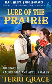 Lure of the Prairie: The Story of Rachel Kiln and Arthur Oakes (The Elusive Groom Book 3)
