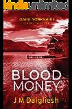 Blood Money - The Dark Yorkshire Crime Thrillers (Book 4)