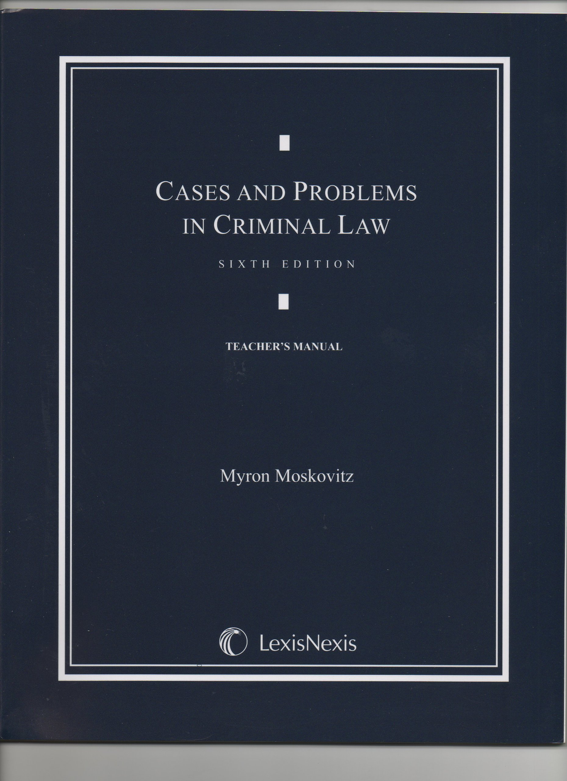 Teacher's Manual to Cases and Problems in Criminal Law, 6th Edition ebook