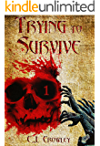 Trying to Survive (Part 1)
