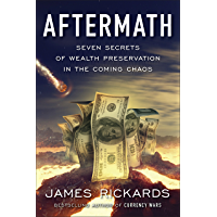 Aftermath: Seven Secrets of Wealth Preservation in the Coming Chaos (English Edition)