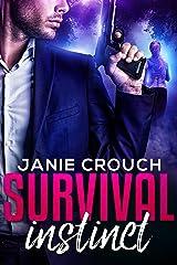 Survival Instinct (Instinct Series Book 2) Kindle Edition
