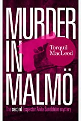 Murder in Malmö: The second Inspector Anita Sundström mystery (Inspector Anita Sundström Mysteries Book 2) Kindle Edition