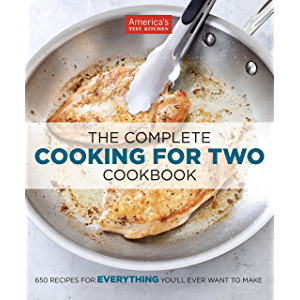 The Complete Cooking for Two Cookbook: 650 Recipes for Everything You'll Ever Want to Make (The Complete ATK Cookbook…