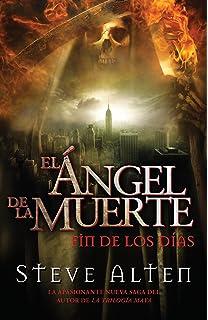 Ángel de la muerte: El fin de los días (Spanish Edition)