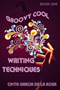 Groovy Cool Writing Techniques (Writing is Fun Book 1)