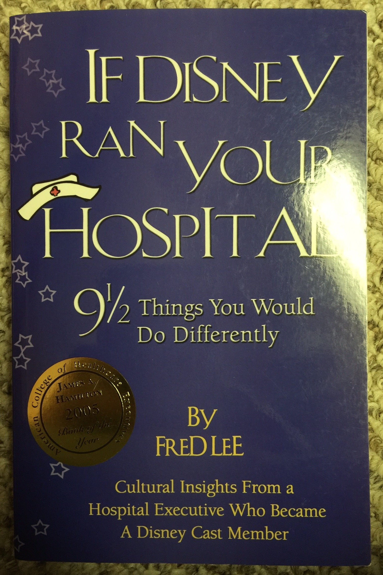 If Disney Ran Your Hospital  9 1 2 Things You Would Do Differently