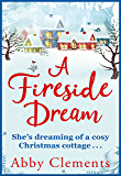 A Fireside Dream: A Sparkling Christmas Read For Cold Winter Nights