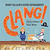Clang!: Ernst Chladni's Sound Experiments (English Edition)