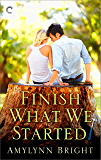 Finish What We Started (The Bennett Family Series Book 2)