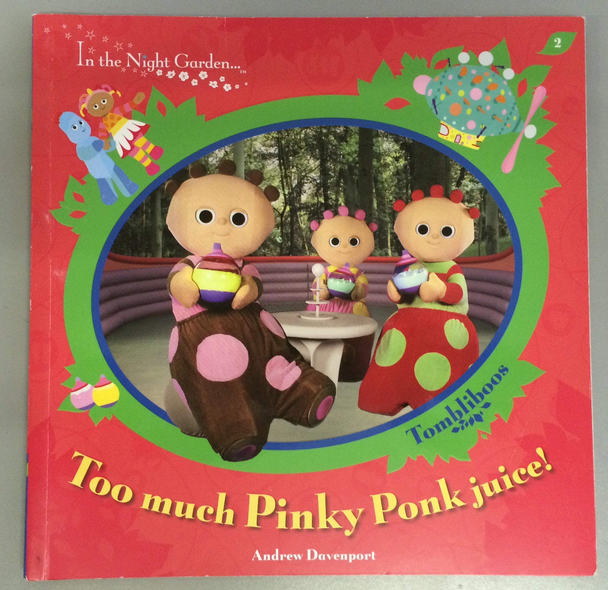 In The Night Garden: Too Much Pinky Ponk Juice! Paperback – 1 Oct 2008
