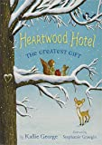 The Greatest Gift (Heartwood Hotel, 2)