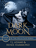 Dark Moon: Book One of the Hells Gate Series