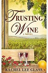 Trusting Wine Kindle Edition
