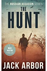 The Hunt: A Max Austin Thriller, Book #4 (The Russian Assassin) Kindle Edition