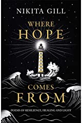 Where Hope Comes From: Poems of resilience, healing and light Kindle Edition