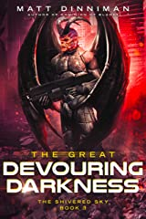 The Great Devouring Darkness: The Shivered Sky - Book 3 Kindle Edition
