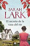 El secreto de la casa del río (Spanish Edition)