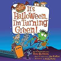 It's Halloween, I'm Turning Green!: My Weird School