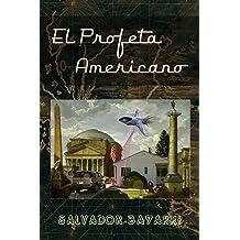 El Profeta Americano (Spanish Edition) Sep 8, 2013