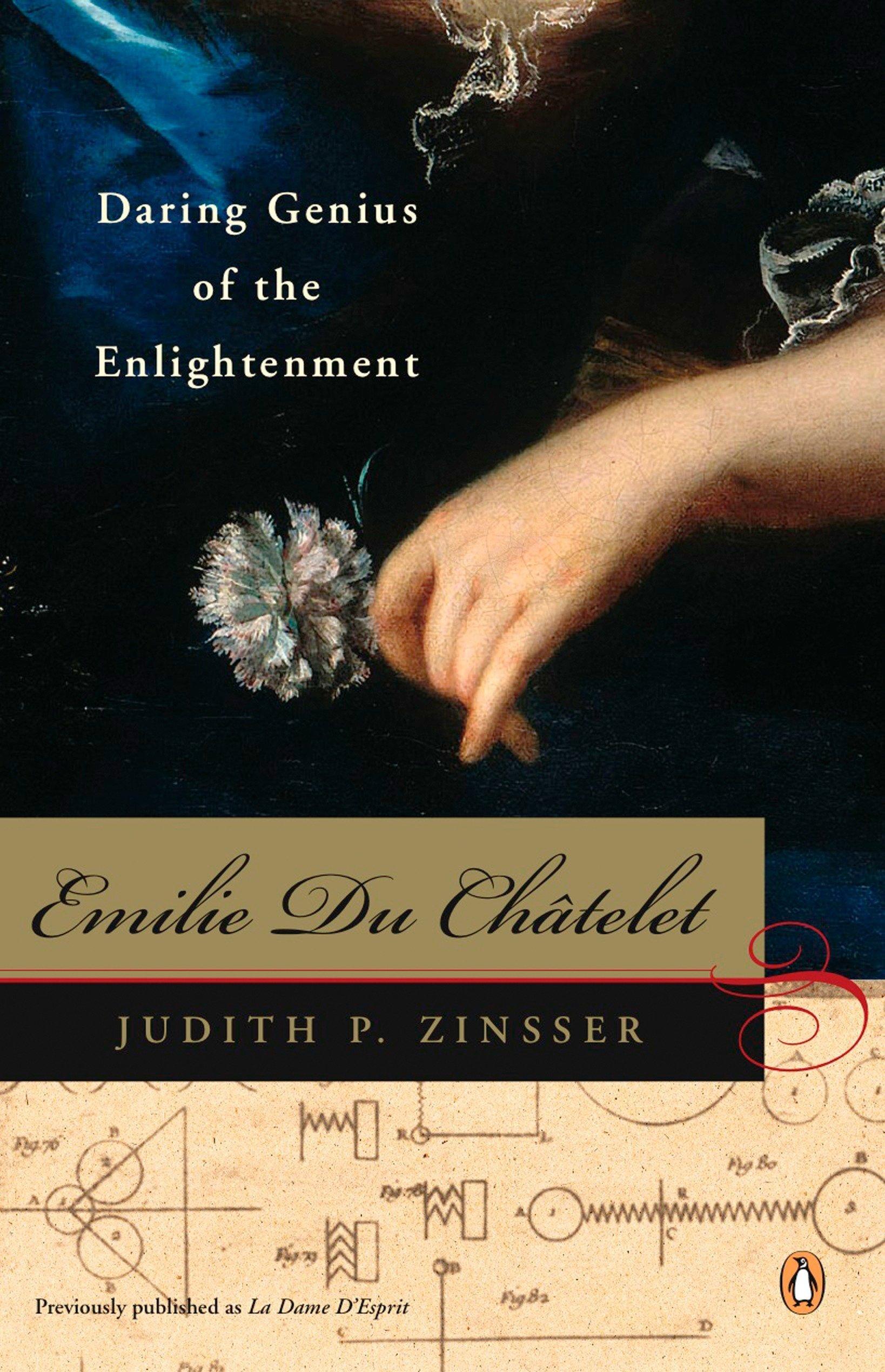 Amazon.com: Emilie Du Chatelet: Daring Genius of the Enlightenment  (9780143112686): Zinsser, Judith P.: Books