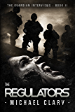 The Regulators (The Guardian Interviews Book 2)