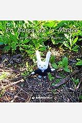 En Busca de la Madre (Spanish Edition) Paperback