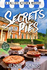 Secrets and Pies (A Callie's Kitchen Cozy Mystery Book 3) Kindle Edition