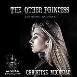 The Other Princess: Aces High MC: Aces High MC - Charleston, Book 1