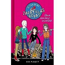 Una semana increíble (Serie El Club de las Zapatillas Rojas 5) (Spanish Edition) Jun 4, 2015