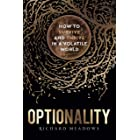 Optionality: How to Survive and Thrive in a Volatile World