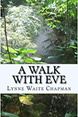 A Walk With Eve: Getting to Know Forty Women of the Bible Kindle Edition