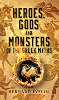 Heroes Gods And Monsters Of The Greek