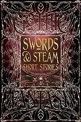 Swords & Steam Short Stories (Gothic Fantasy) Hardcover