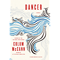 Dancer: A Novel (Picador Modern Classics)