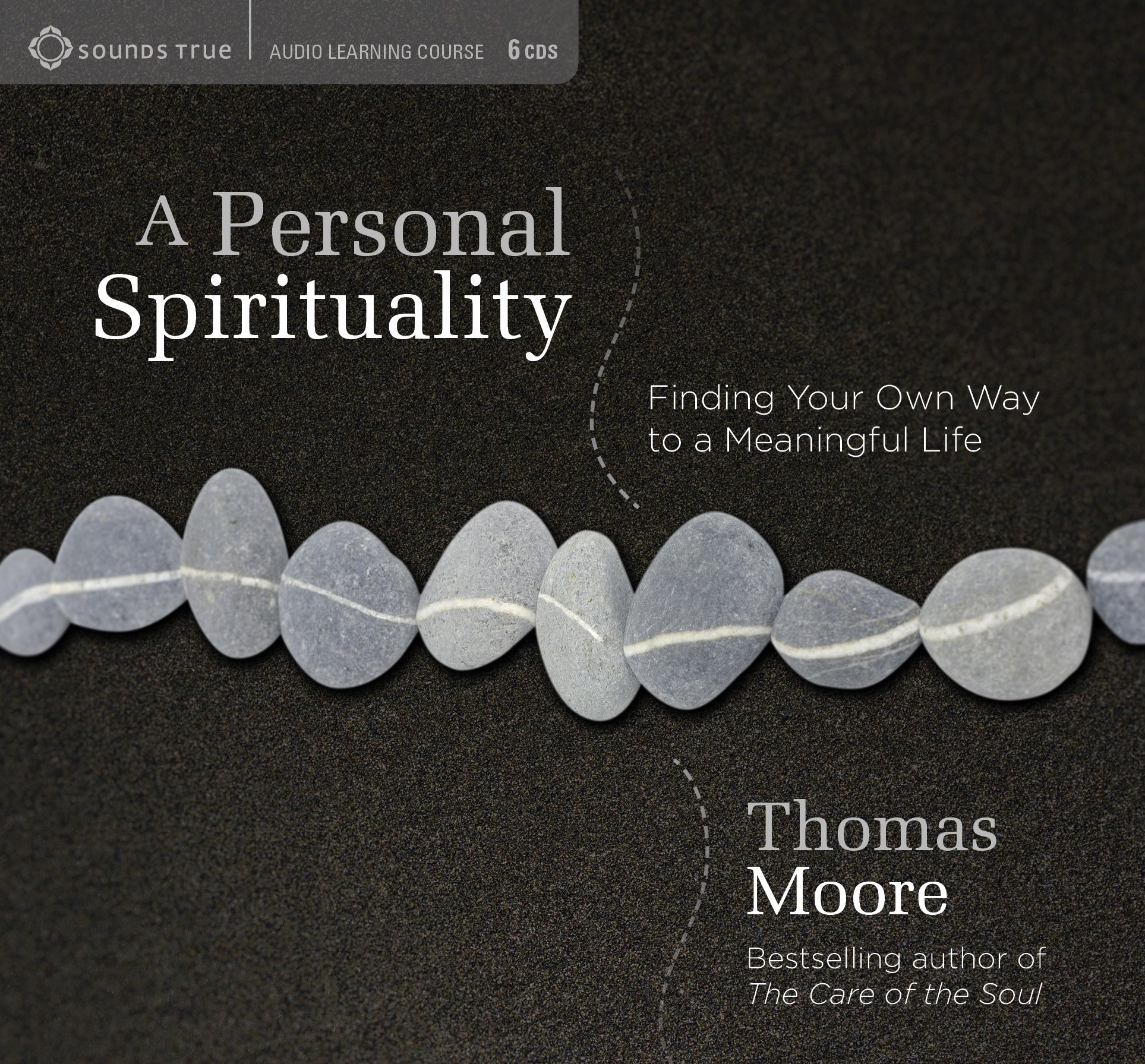 A Personal Spirituality: Finding Your Own Way to a Meaningful Life (Sounds True Audio Learning Course)