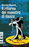 Il ritorno del maestro di danza: Uno sconvolgente caso per l'ispettore Lindman (Tascabili Maxi)
