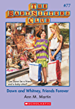 The Baby-Sitters Club #77: Dawn and Whitney, Friends Forever (Baby-sitters Club (1986-1999))